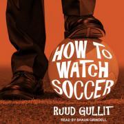 How to Watch Soccer