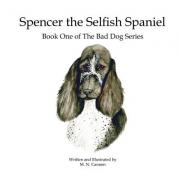 Spencer the Selfish Spaniel