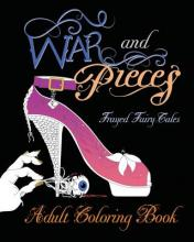 War and Pieces - Frayed Fairy Tales - Companion Coloring Book
