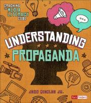 Cracking the Media Literacy Code Understanding Propaganda