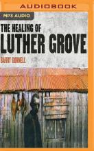 Healing of Luther Grove