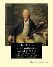 Dr. Dale; A Story Without a Moral (1900) by