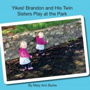 Yikes! Brandon and His Twin Sisters Play at the Park