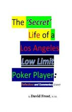 The 'Secret' Life of a Los Angeles Low Limit Poker Player
