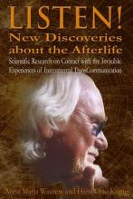 Listen! New Discoveries about the Afterlife