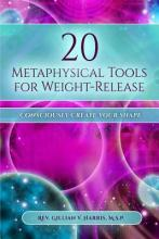 20 Metaphysical Tools for Weight-Release