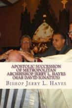 Apostolic Succession of Metropolitan Archbishop Jerry L. Hayes (Mar David Ignatius)