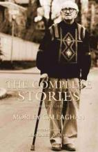 The Complete Stories of Morley Callaghan, Volume 4