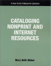 Cataloging Nonprint and Internet Resources