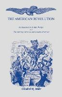 The American Revolution  As Described by British Writers and The Morning Chronicle and London Advertiser