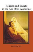 Religion and Society in the Age of St. Augustine