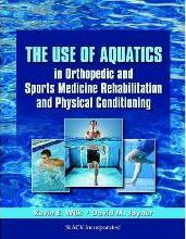The Use of Aquatics in Orthopedic and Sports Medicine Rehabilitation and Physical Conditioning