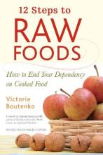 12 Steps To Raw Food