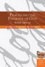 Practicing the Presence of God: Learn to Live Moment by Moment