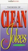 The Book of Great Clean Jokes