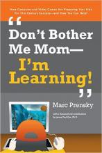 Don't Bother Me Mom -- I'm Learning!