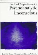 Empirical Perspectives on the Psychoanalytic Unconscious