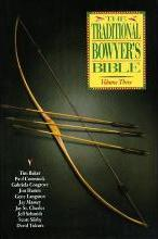The Traditional Bowyer's Bible: v. 3
