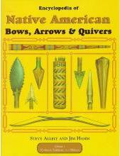Encyclopedia of Native American Bows, Arrows and Quivers: Northeast, Southeast and Midwest v. 1