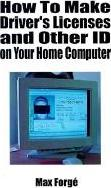 How to Make Drivers Licenses and Other ID on Your Home Computer