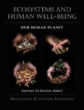 Ecosystems and Human Well-Being: Ecosystems and Human Well-Being: Our Human Planet Summary for Decision Makers v. 5