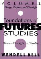 Foundations of Futures Studies: History, Purposes, Knowledge