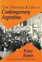 Class, Democracy and Labor in Contemporary Argentina