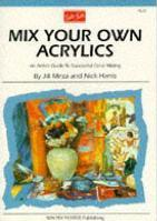 Mix Your Own Acrylics