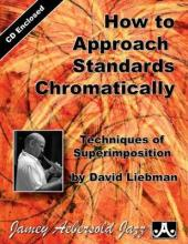 How To Approach Standards Chromatically (Bb/Eb Instruments) (With Free Audio CD)
