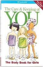 The Care and Keeping of You: the Body Book for Girls