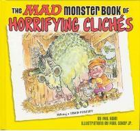 The Mad Monster Book of Horrifying Cliches