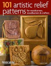 101 Artistic Relief Patterns for Woodcarvers, Woodburners and Crafters