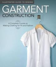 Illustrated Guide to Sewing: Garment Construction