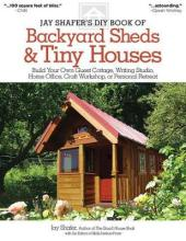Jay Shafer's DIY Book of Backyard Sheds and Tiny Houses