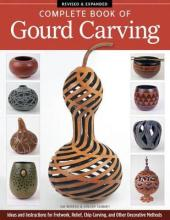 Complete Book of Gourd Carving, Rev & Exp