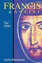 Francis of Assisi: The Saint Vol 1