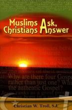 Muslims Ask, Christian Answer