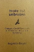 Broke But Unbroken : Grassroots Social Movements and Their Radical Solutions to Poverty