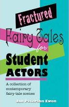 Fractured Fairy Tales for Student Actors