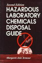 Hazardous Laboratory Chemicals Disposal Guide, Second Edition