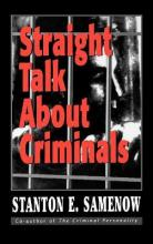 Straight Talk about Criminals