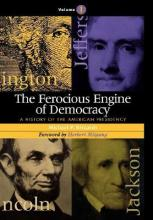The Ferocious Engine of Democracy: v. 1