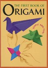 The First Book of Origami