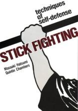 Stick Fighting: Techniques Of Self-defense