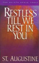 Restless Till We Rest in You