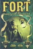 Fort: Prophet Of The Unexplained!