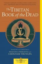 The Tibetan Book of the Dead: Great Liberation Through Hearing in the Bardo