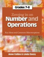 Zeroing in on Number and Operations, Grades 7-8