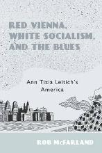 Red Vienna, White Socialism, and the Blues