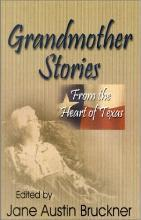 Grandmother Stories from the Heart of Texas